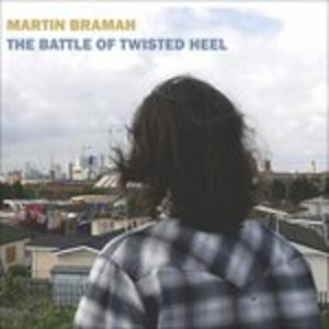 Battle of Twisted Heel - CD Audio di Martin Bramah