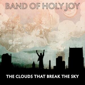 The Clouds That Break the Sky - CD Audio di Band of Holy Joy