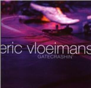 Gatecrashin' - CD Audio di Eric Vloeimans