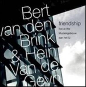 Friendship - CD Audio di Hein Van de Geyn,Bert Van Den Brink