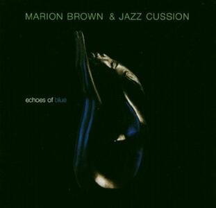 Echoes of Blue - CD Audio di Marion Brown