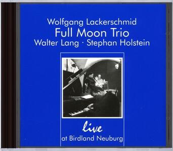 Live at Birdland Neuburg - CD Audio di Full Moon Trio