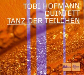 Tanz der Teilchen - CD Audio di Tobi Hofmann