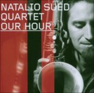 Our Hour - CD Audio di Natalio Sued