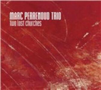 Two Lost Churches - CD Audio di Marc Perrenoud