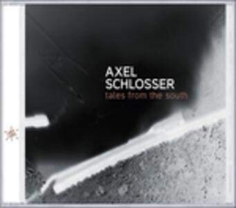 Tales From The South - CD Audio di Axel Schlosser