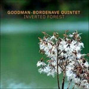 Inverted Forest - CD Audio di Goodman-Bordenave Quintet