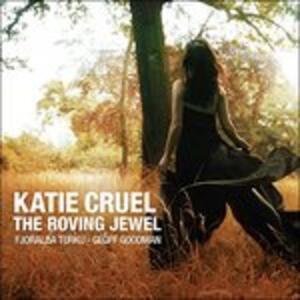 Roving Jewel - CD Audio di Katie Cruel
