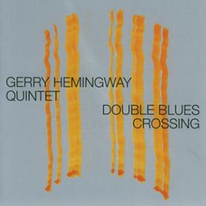 Double Blues Crossing - CD Audio di Gerry Hemingway
