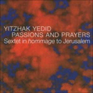 Passions and Prayers - CD Audio di Yitzhak Yedid