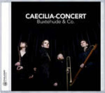 Buxtehude & Co. - CD Audio di Caecilia-Concert