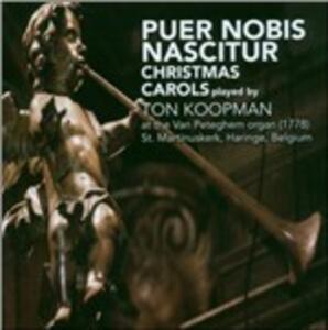 Puer Nobis Nascitur. Christmas Carols - CD Audio di Ton Koopman