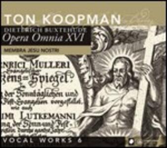 Opera Omnia vol.16. Musica vocale vol.6 - CD Audio di Dietrich Buxtehude,Ton Koopman,Amsterdam Baroque Orchestra