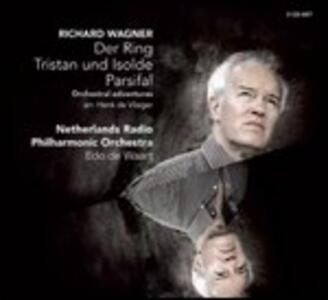 Der Ring - Tristan und Isolde - Parsifal. An Orchestral Adventure - CD Audio di Richard Wagner,Edo de Waart,Netherlands Radio Philharmonic Orchestra