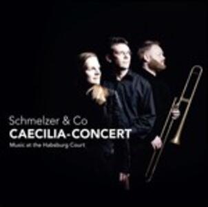 Schmelzer & Co. - CD Audio di Caecilia-Concert