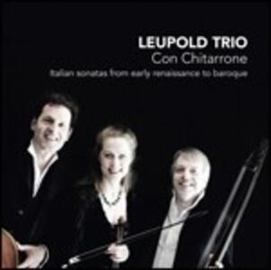 Con chitarrone. Sonate italiane dal primo Rinascimento al Barocco - CD Audio di Leupold Trio