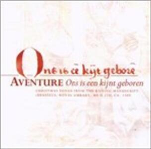 Ons Is Een Kijnt Geboren. Brani natalizi - CD Audio di Aventure Musicale