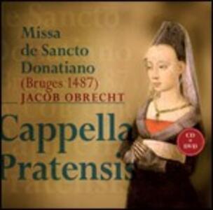 Missa de Sancto Donatiano - CD Audio + DVD di Jacob Obrecht