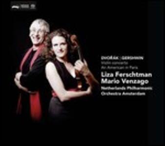 Concerto per violino / Un Americano a Parigi - SuperAudio CD ibrido di Antonin Dvorak,George Gershwin,Liza Ferschtman,Mario Venzago