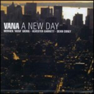 A New Day - CD Audio di Vana