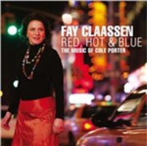 Red, Hot & Blue - CD Audio di Fay Claassen