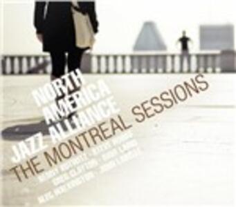 Montreal Sessions - CD Audio di North America Jazz Alliance