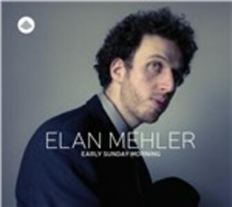 Early Sunday Morning - CD Audio di Elan Mehler