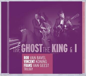 Trilogy - Ghost, King - CD Audio di Rob Van Bavel