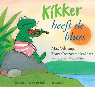 Kikker Heeft De Blues - CD Audio di Tony Overwater