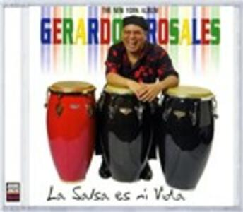 La Salsa Es Mi Vida - CD Audio di Gerardo Rosales