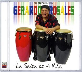 La Salsa Es Mi Vida - CD Audio di Gerardo Rosales - 2