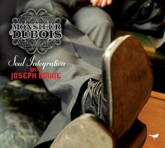 Soul Integration - CD Audio di Monsieur Dubois