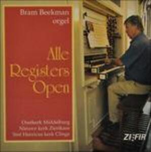 Alle Registers Open - CD Audio di Bram Beekman