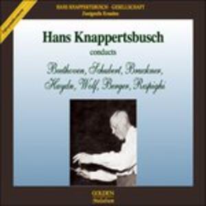 Hans Knappertsbusch Condu - CD Audio di Hans Knappertsbusch