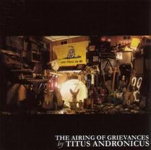 The Airing of Grievances - CD Audio di Titus Andronicus