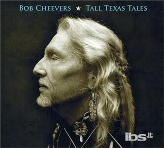 Tall Texas Tales - CD Audio di Bob Cheevers