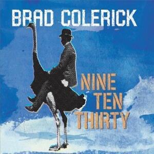 Nine Ten Thirty - CD Audio di Brad Colerick