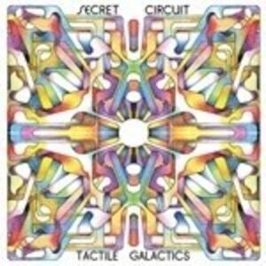 Tactile Galactics - CD Audio di Secret Circuit