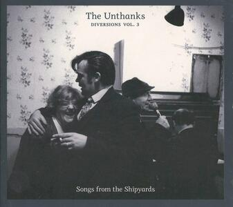 Diversion vol.3. Songs from the Shipyards - CD Audio di Unthanks