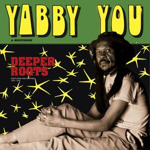 Deeper Roots - CD Audio di Yabby You