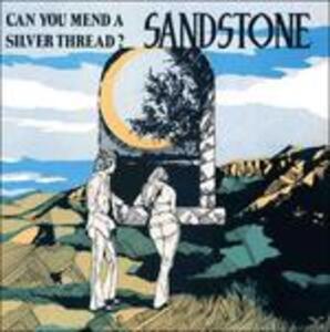 Can You Mend a Silver Thread? - Vinile LP di Sandstone