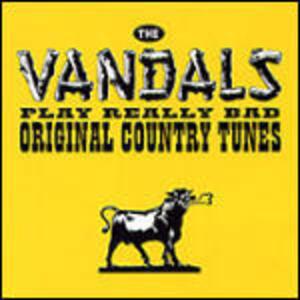 Play Really Bad Original Country Tunes - Vinile LP di Vandals