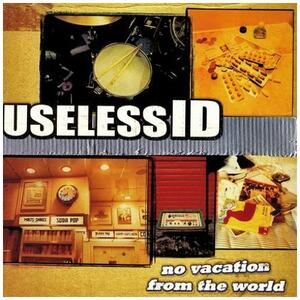 No Vacation from the World - CD Audio di Useless Id