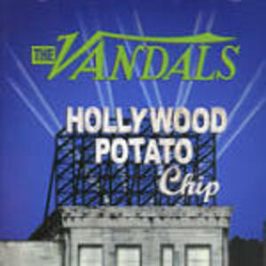 Hollywood Potato Chip - CD Audio di Vandals