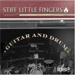 Guitar & Drum - CD Audio di Stiff Little Fingers