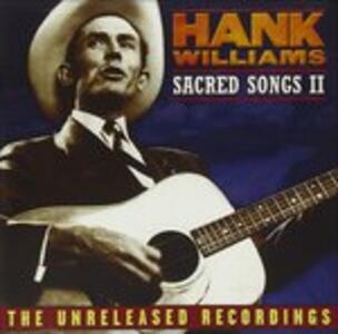 Sacred Songs Ii - CD Audio di Hank Williams
