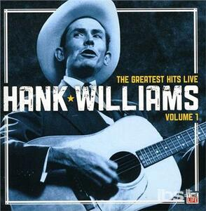 Greatest Hits Live 1 - CD Audio di Hank Williams