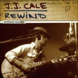 Rewind. The Unreleased Recordings - Vinile LP di J.J. Cale