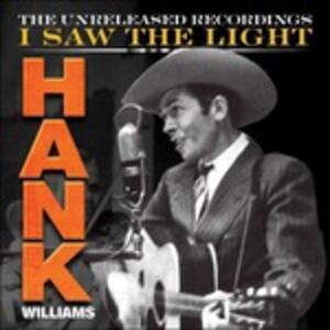 I Saw the Light. The Unreleased Recordings - CD Audio + DVD di Hank Williams