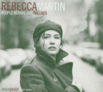 People Behave Like Ballad - CD Audio di Rebecca Martin